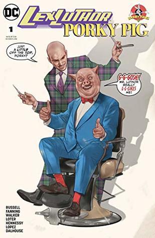 Lex Luthor/Porky Pig (2018) #1 by Mark Russell, Paul Lopez, Andrew Dalhouse, Andrew Hennessy, Ben Oliver, Brad Walker, Jim Fanning, John Loter