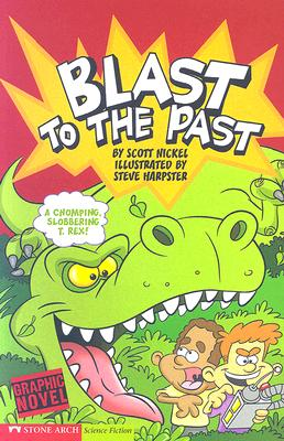 Blast to the Past: Time Blasters by Scott Nickel