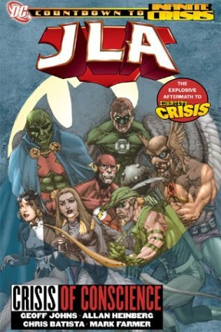 JLA, Vol. 18: Crisis of Conscience by Mark Farmer, Allan Heinberg, David Baron, Ken Lopez, Geoff Johns, Chris Batista, Rob Leigh