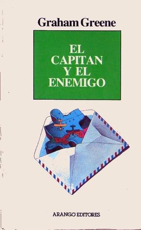 El capitán y el enemigo by Graham Greene