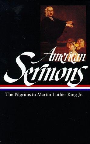 American Sermons: The Pilgrims to Martin Luther King Jr. by Michael Warner, Various, Martin Luther King Jr., Ralph Waldo Emerson, Plain Spoken Quakers, Absalom Jones