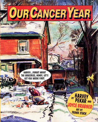 Our Cancer Year by Joyce Brabner, Harvey Pekar, Frank Stack