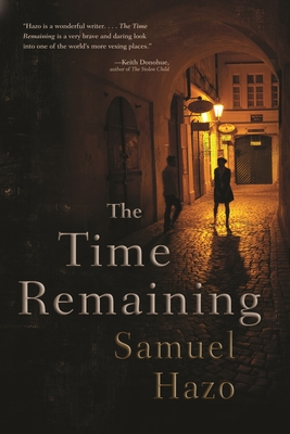 The Time Remaining by Samuel Hazo