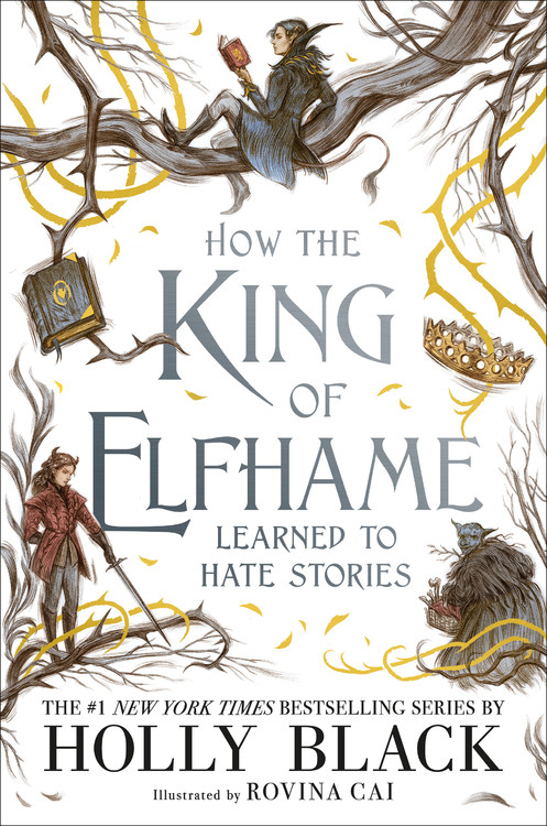 How the King of Elfhame Learned to Hate Stories (The Folk of the Air, #3.5) by Holly Black