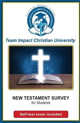 NEW TESTAMENT SURVEY for students by Jeff Van Wyk Ph. D., Team Impact Christian University