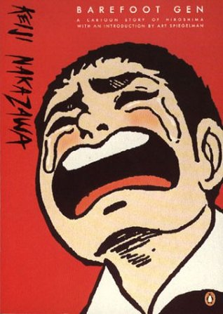 Barefoot Gen: Volume 1, A Cartoon Story of Hiroshima by Keiji Nakazawa