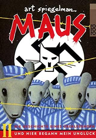 Maus II. Die Geschichte eines Überlebenden. Und hier begann mein Unglück by Art Spiegelman
