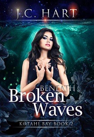 Beneath Broken Waves by J.C. Hart