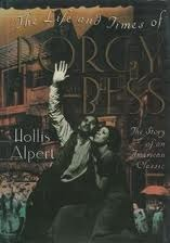 The Life And Times Of Porgy And Bess: The Story of an American Classic by Hollis Alpert