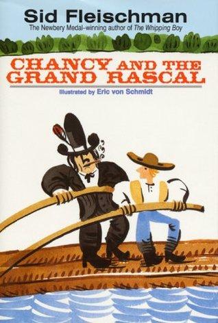 Chancy and the Grand Rascal by Sid Fleischman, Eric Von Schmidt
