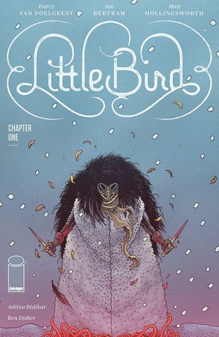 Little Bird #1 by Darcy Van Poelgeest, Ian Bertram
