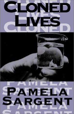 Cloned Lives by Pamela Sargent