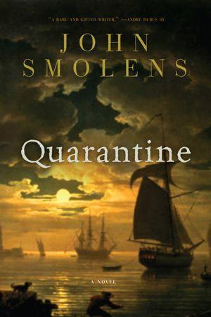 Quarantine by John Smolens
