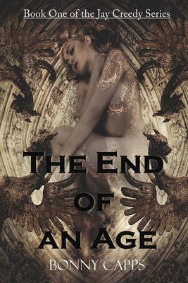 The End of an Age by Bonny Capps