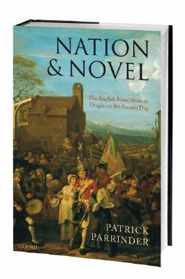 Nation & Novel: The English Novel from Its Origins to the Present Day by Patrick Parrinder