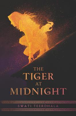 The Tiger at Midnight by Swati Teerdhala
