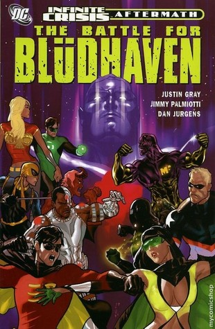 Infinite Crisis Aftermath: The Battle for Blüdhaven by Jimmy Palmiotti, Gordon Purcell, Dan Jurgens, Justin Gray