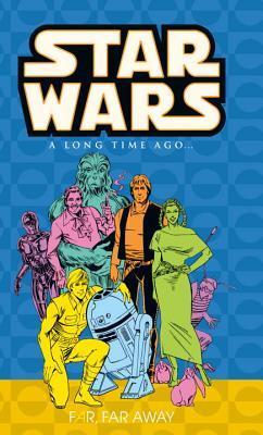 Classic Star Wars: A Long Time Ago... Volume 7: Far, Far Away by Jan Strnad
