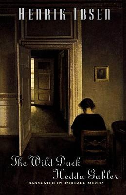 The Wild Duck / Hedda Gabler by Henrik Ibsen, Michael Meyer