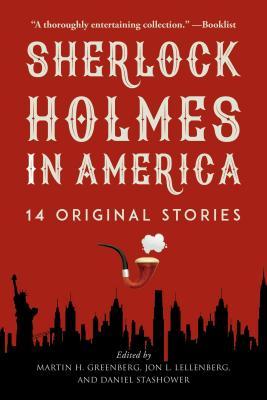 Sherlock Holmes in America: 14 Original Stories by