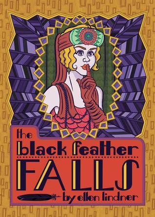 The Black Feather Falls by Ellen Lindner