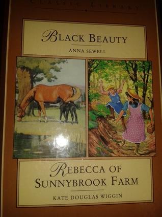 Black Beauty and Rebecca of Sunnybrook Farm by Anna Sewell, Cecil Aldin, Glenn Steward, Kate Douglas Wiggin