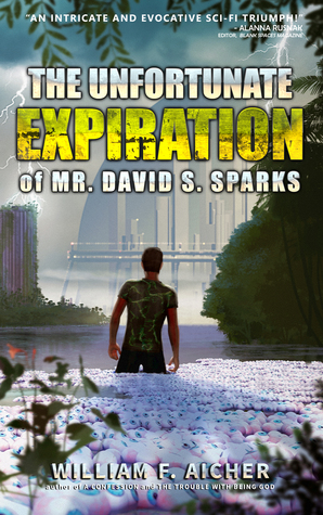 The Unfortunate Expiration of Mr. David S. Sparks by William F. Aicher