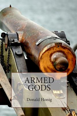Armed Gods by Donald Honig