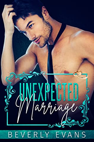 Unexpected Marriage by Beverly Evans