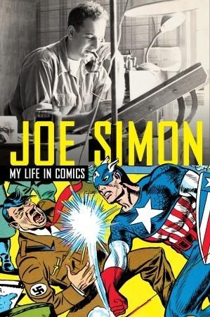 My Life in Comics by Steve Saffel, Joe Simon