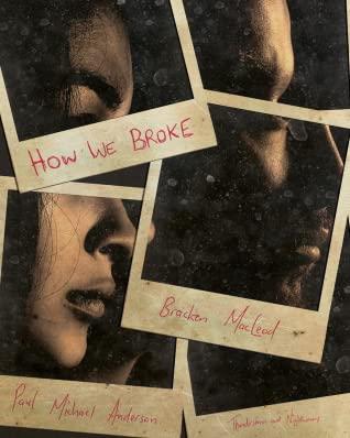 How We Broke by Bracken MacLeod, Paul Michael Anderson
