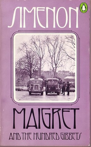 Maigret and the Hundred Gibbets by Tony White (3), Georges Simenon