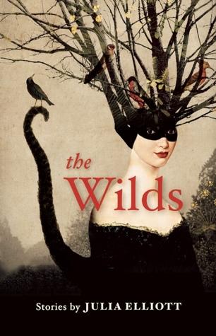 The Wilds by Julia Elliott