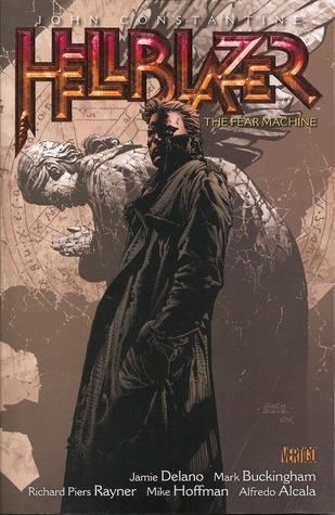 Hellblazer, Volume 3: The Fear Machine by Alfredo Alcalá, Mark Buckingham, Jamie Delano, Richard Piers Rayner, Mike Hoffman