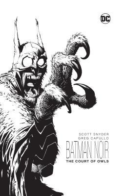 Batman Noir: The Court of Owls by Scott Snyder