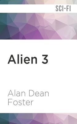 Alien 3: The Official Movie Novelization by Alan Dean Foster