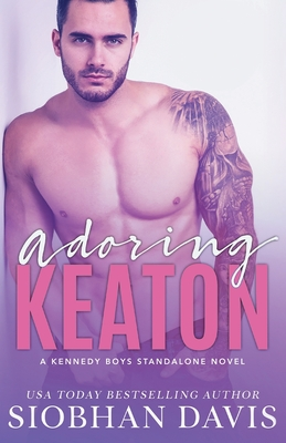 Adoring Keaton: A Stand-Alone Friends-to-Lovers MM Romance by Siobhan Davis