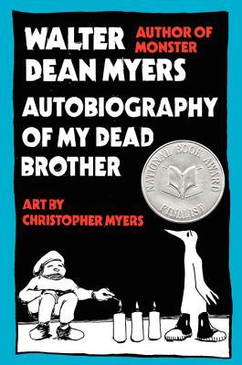 Autobiography of My Dead Brother by Christopher Myers, Walter Dean Myers