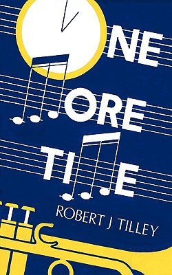 One More Time by Robert J. Tilley