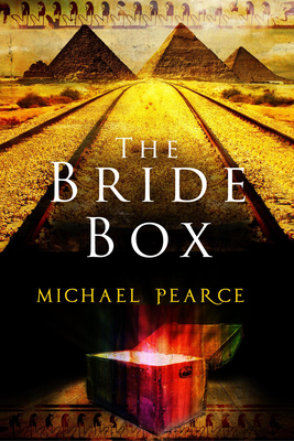 The Bride Box: A Mystery Series Set in Egypt at the Start of the 20th Century by Michael Pearce