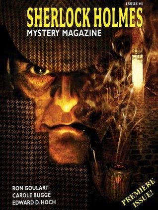 Sherlock Holmes Mystery Magazine #1 by Edward D. Hoch, Marvin Kaye, Arthur Conan Doyle, Carole Buggé, Ron Goulart