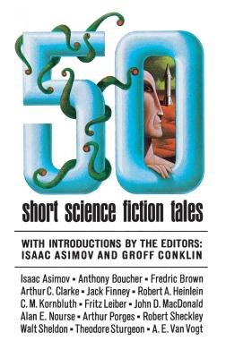50 Short Science Fiction Tales (Scribner PB Fic) by Isaac Asimov