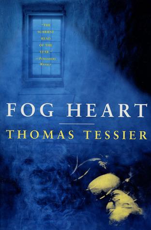 Fog Heart by Thomas Tessier