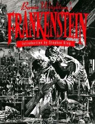 Bernie Wrightson's Frankenstein by Bernie Wrightson, Ron Marz, Stephen King
