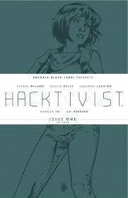 Hacktivist #1 (Hacktivist, #1) by Marcus To, Ian Herring, Alyssa Milano, Collin Kelly, Jackson Lanzing