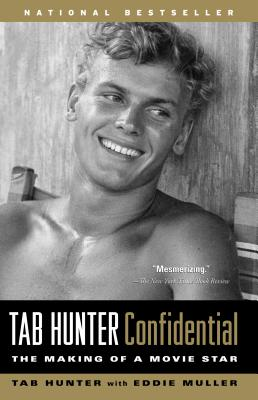 Tab Hunter Confidential: The Making of a Movie Star by Tab Hunter