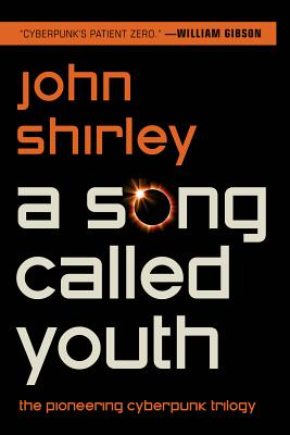 A Song Called Youth: Eclipse, Eclipse Penumbra, Eclipse Corona by John Shirley