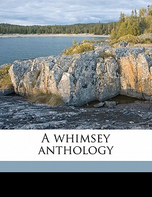 A Whimsey Anthology by Carolyn Wells