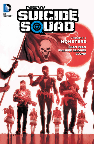New Suicide Squad, Volume 2: Monsters by Philippe Briones, Sean Ryan
