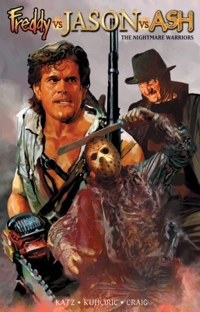 Freddy vs Jason vs Ash: The Nightmare Warriors by Jason Craig, Jeff Katz, James Kuhoric